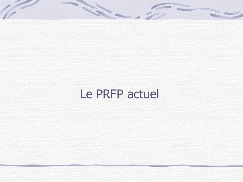 Le PRFP actuel