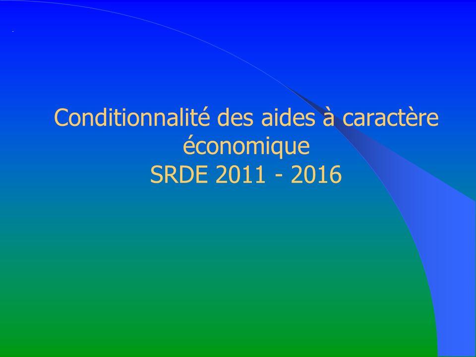 · Conditionnalité des aides à caractère économique SRDE 2011 - 2016