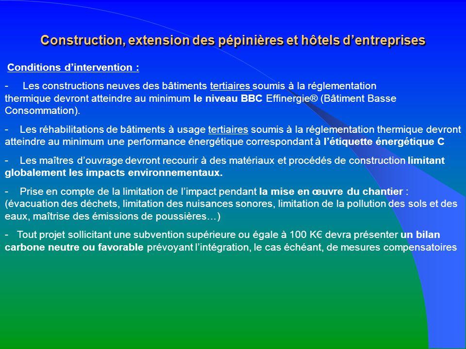 Construction, extension des pépinières et hôtels dentreprises Conditions dintervention : - Les constructions neuves des bâtiments tertiaires soumis à