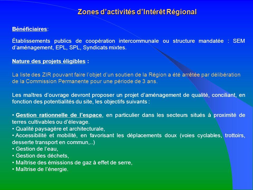 Zones dactivités dIntérêt Régional Bénéficiaires: Établissements publics de coopération intercommunale ou structure mandatée : SEM daménagement, EPL,