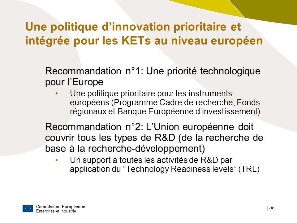 Commission Européenne Enterprise et Industrie | # Une politique dinnovation prioritaire et intégrée pour les KETs au niveau européen Recommandation n°