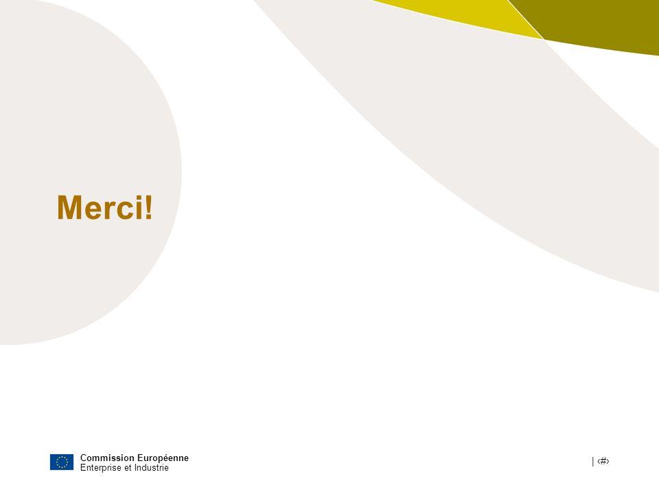 Commission Européenne Enterprise et Industrie | # Merci!