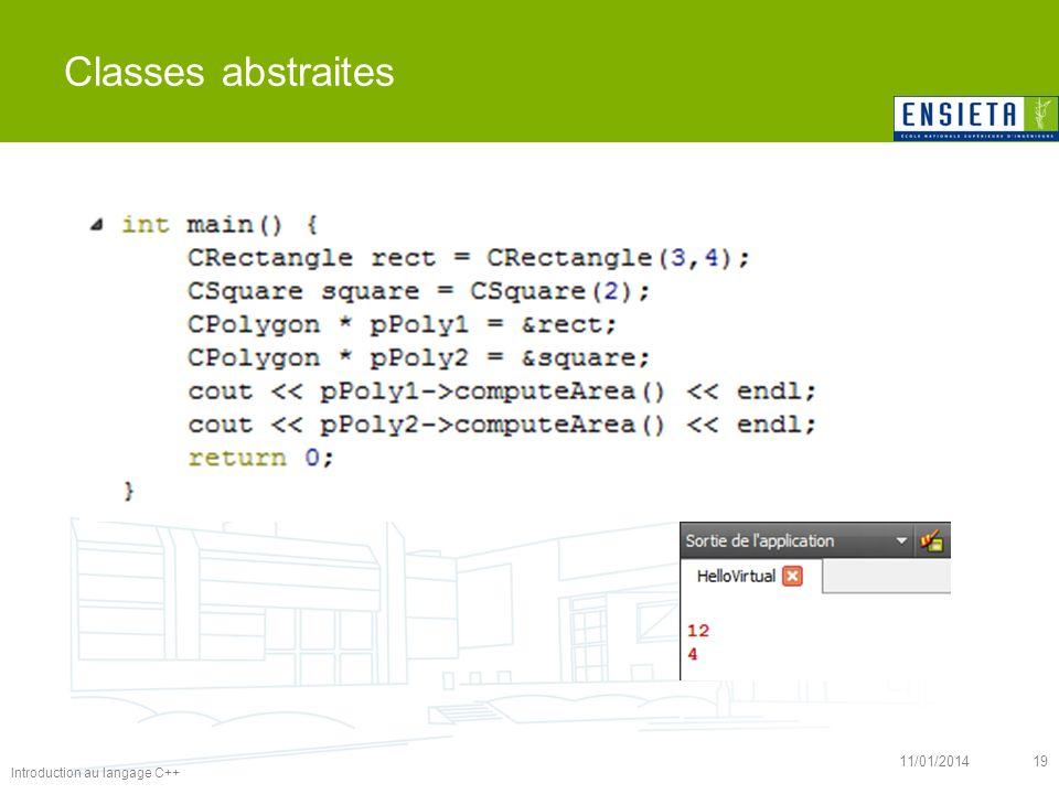 Introduction au langage C++ 11/01/201419 Classes abstraites