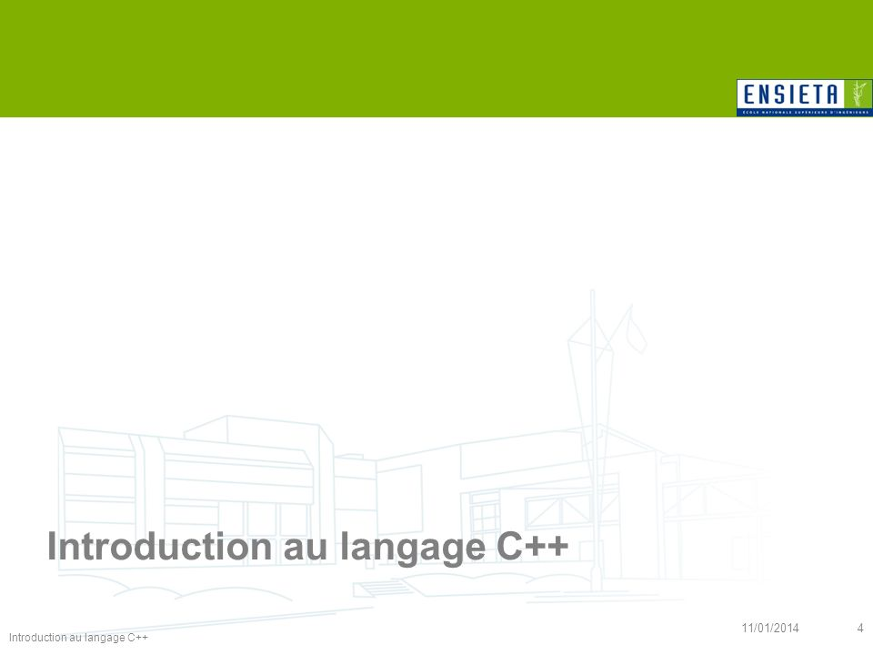Introduction au langage C++ 11/01/20144 Introduction au langage C++