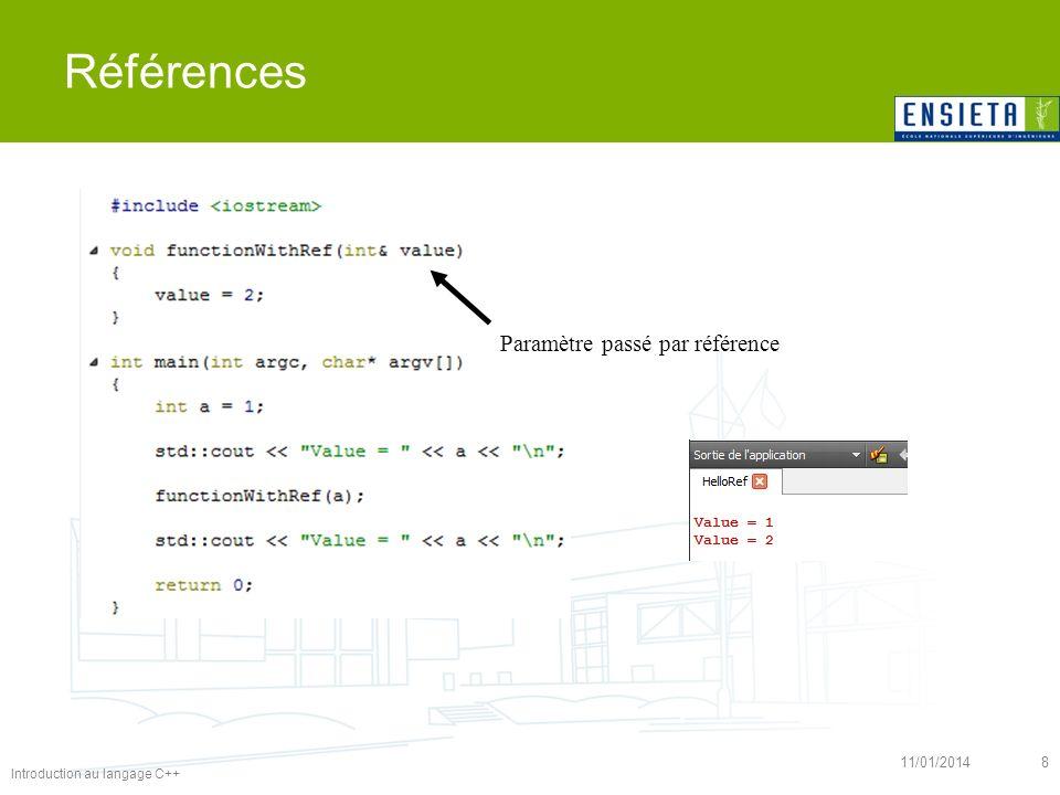 Introduction au langage C++ 11/01/20148 Références Paramètre passé par référence