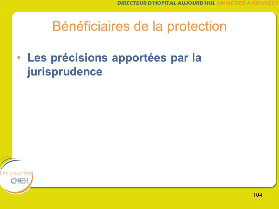 104 Bénéficiaires de la protection Les précisions apportées par la jurisprudence