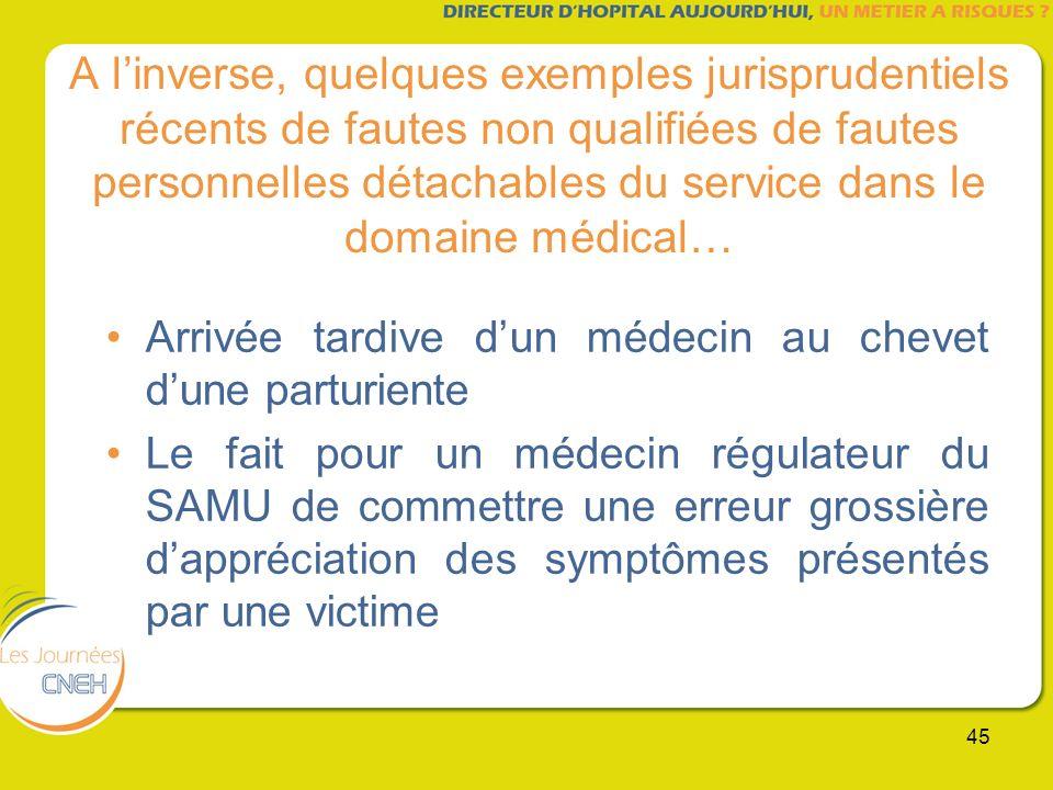 45 A linverse, quelques exemples jurisprudentiels récents de fautes non qualifiées de fautes personnelles détachables du service dans le domaine médic