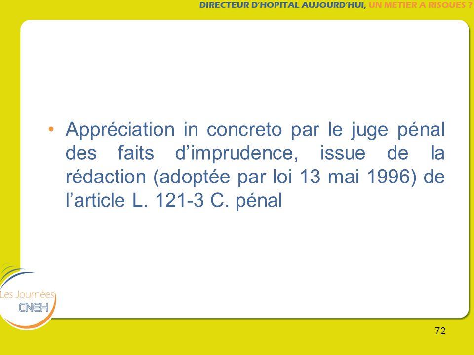 72 Appréciation in concreto par le juge pénal des faits dimprudence, issue de la rédaction (adoptée par loi 13 mai 1996) de larticle L. 121-3 C. pénal