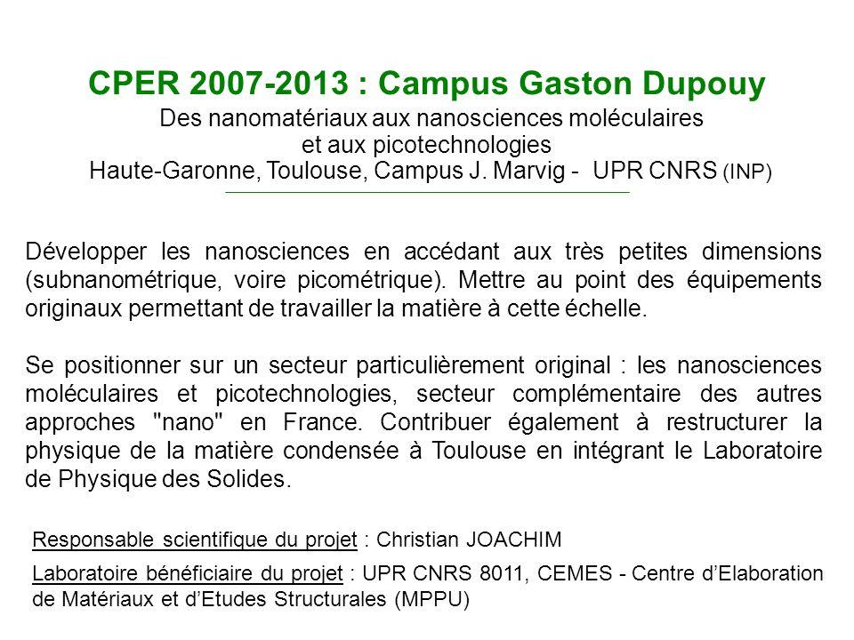 CPER 2007-2013 : Campus Gaston Dupouy Des nanomatériaux aux nanosciences moléculaires et aux picotechnologies Haute-Garonne, Toulouse, Campus J. Marvi