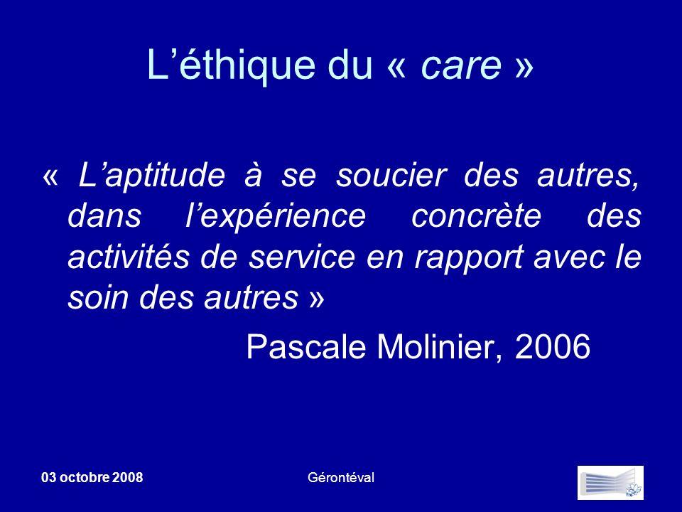 Léthique du « care » « Laptitude à se soucier des autres, dans lexpérience concrète des activités de service en rapport avec le soin des autres » Pasc