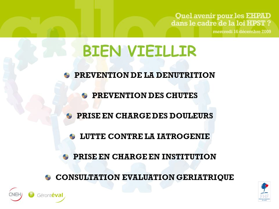 PREVENTION DE LA DENUTRITION PREVENTION DES CHUTES PRISE EN CHARGE DES DOULEURS LUTTE CONTRE LA IATROGENIE PRISE EN CHARGE EN INSTITUTION CONSULTATION