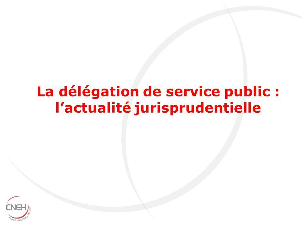 La délégation de service public : lactualité jurisprudentielle