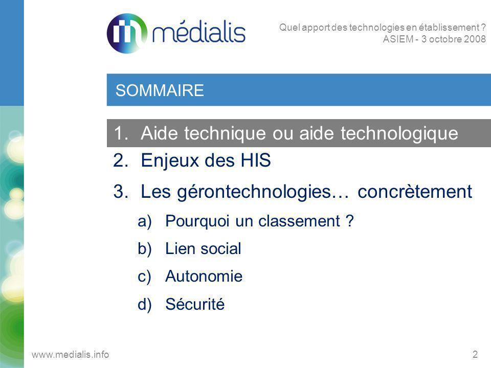 Informatique adaptée LIEN SOCIAL (4/4) 13 www.medialis.info Quel apport des technologies en établissement .