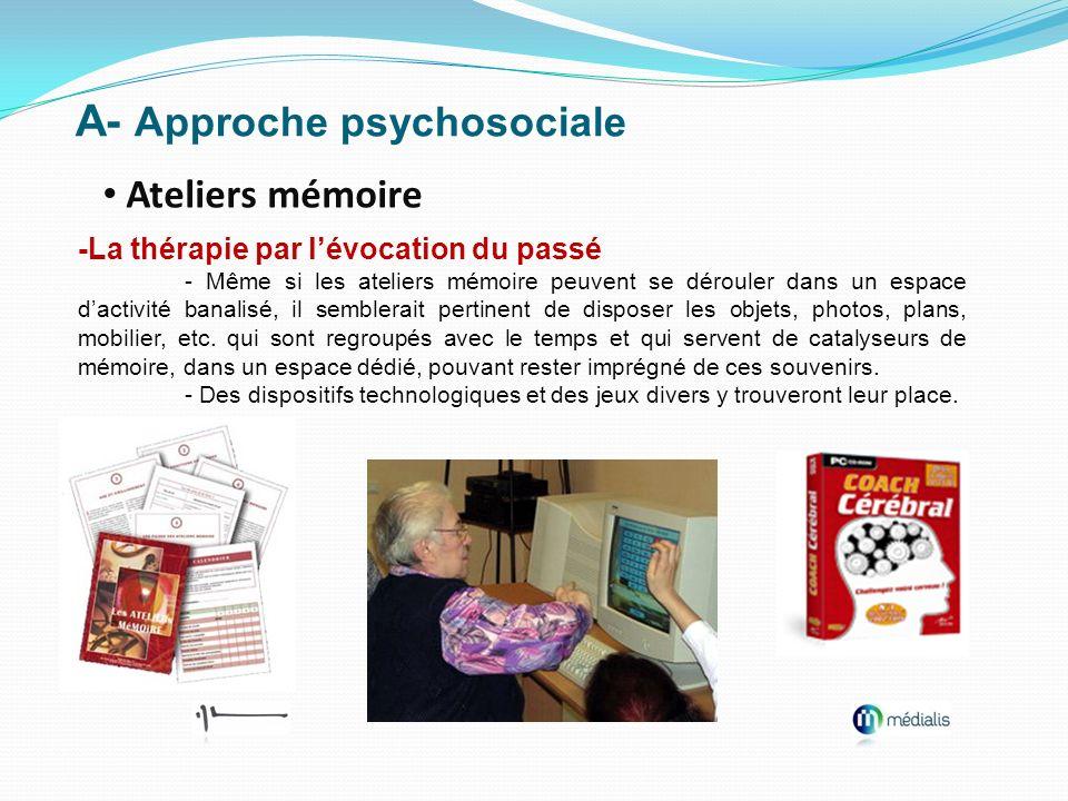 A- Approche psychosociale Ateliers mémoire -La thérapie par lévocation du passé - Même si les ateliers mémoire peuvent se dérouler dans un espace dact