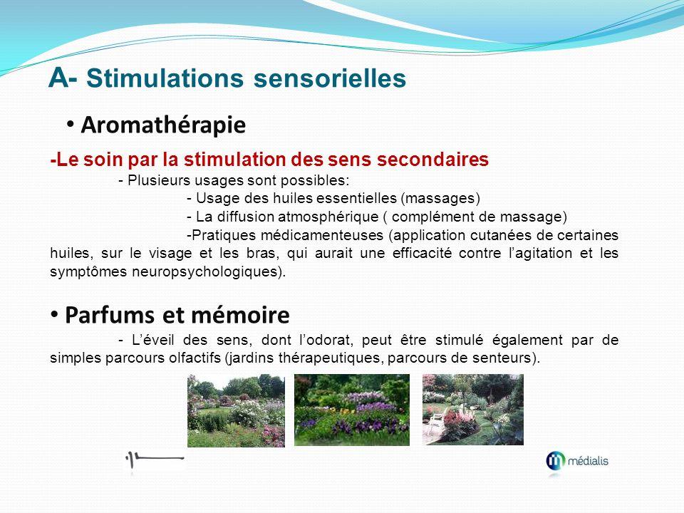 A- Stimulations sensorielles Aromathérapie -Le soin par la stimulation des sens secondaires - Plusieurs usages sont possibles: - Usage des huiles esse