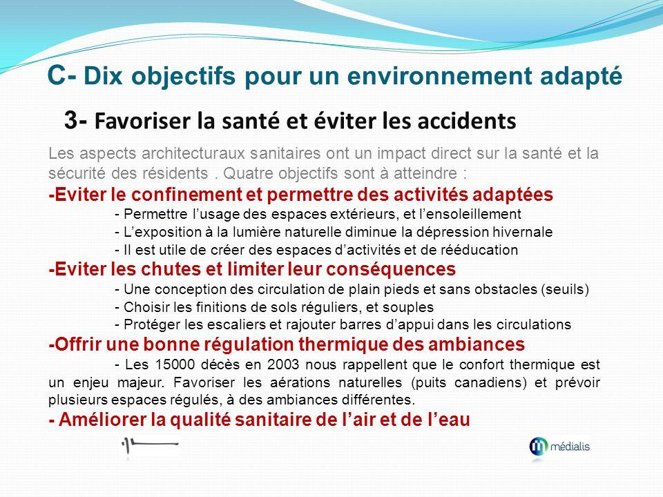 C- Dix objectifs pour un environnement adapté 3- Favoriser la santé et éviter les accidents Les aspects architecturaux sanitaires ont un impact direct