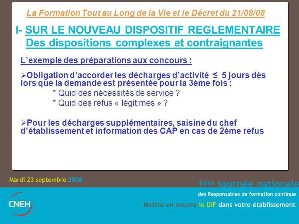 Lexemple des préparations aux concours : Obligation daccorder les décharges dactivité 5 jours dès lors que la demande est présentée pour la 3ème fois : * Quid des nécessités de service .