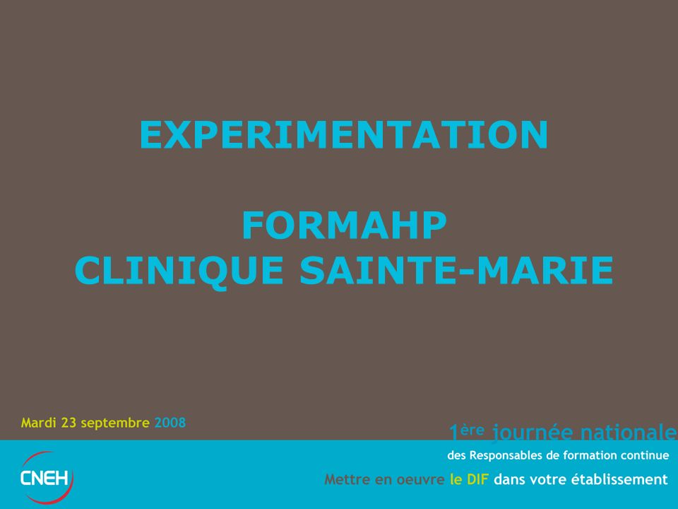 EXPERIMENTATION FORMAHP CLINIQUE SAINTE-MARIE