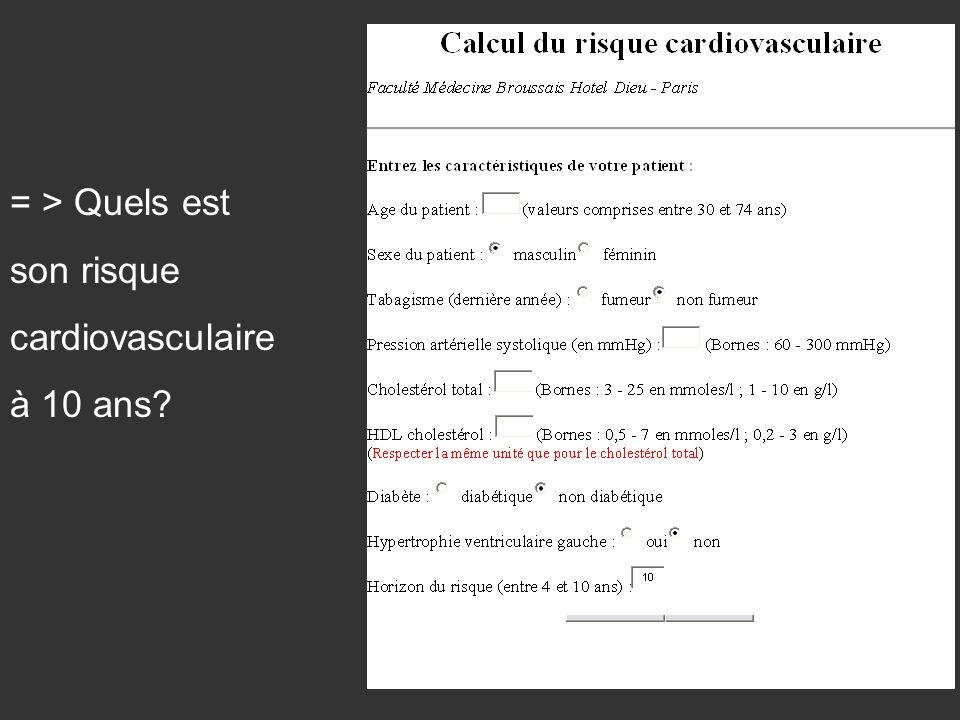 = > Quels est son risque cardiovasculaire à 10 ans?