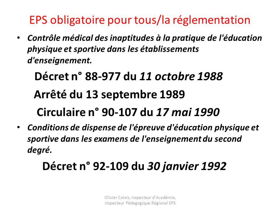 EPS obligatoire pour tous/la réglementation Contrôle médical des inaptitudes à la pratique de l éducation physique et sportive dans les établissements d enseignement.