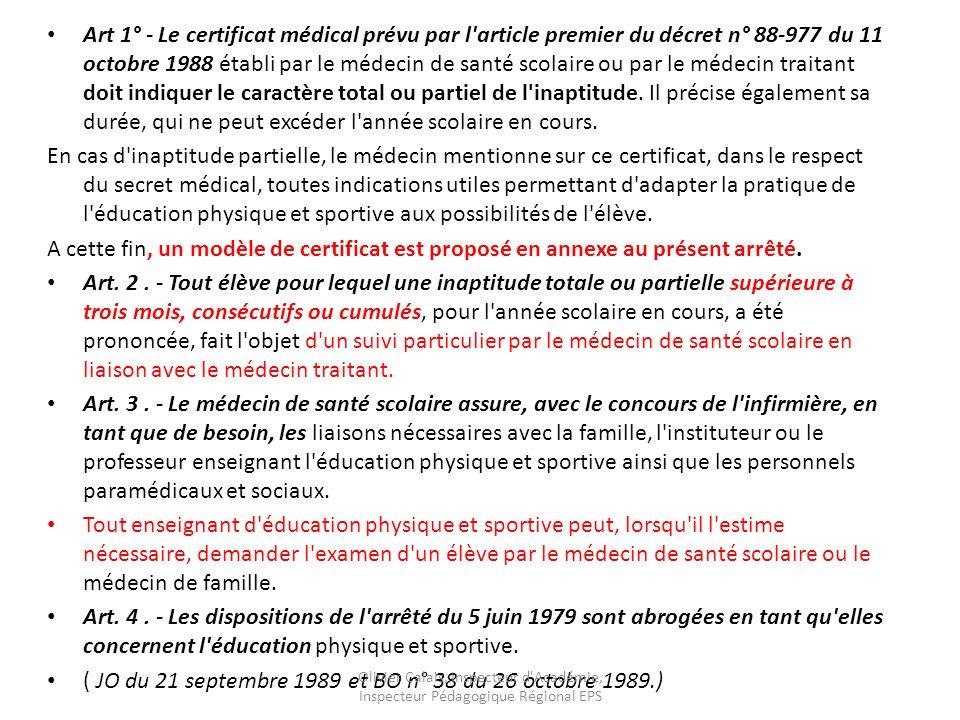 Art 1° - Le certificat médical prévu par l article premier du décret n° 88-977 du 11 octobre 1988 établi par le médecin de santé scolaire ou par le médecin traitant doit indiquer le caractère total ou partiel de l inaptitude.