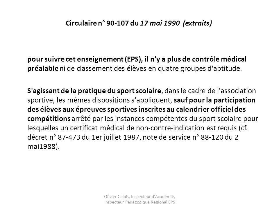 Circulaire n° 90-107 du 17 mai 1990 (extraits) pour suivre cet enseignement (EPS), il n y a plus de contrôle médical préalable ni de classement des élèves en quatre groupes d aptitude.