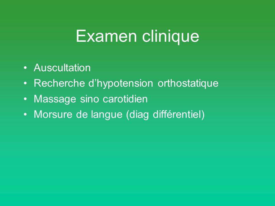 Examen clinique Auscultation Recherche dhypotension orthostatique Massage sino carotidien Morsure de langue (diag différentiel)