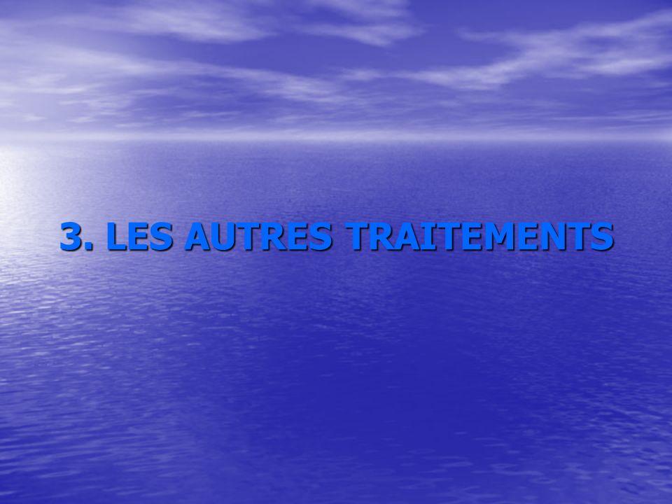 3. LES AUTRES TRAITEMENTS