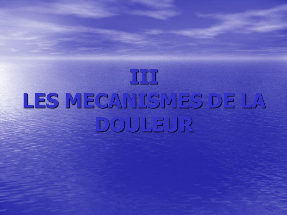 III LES MECANISMES DE LA DOULEUR