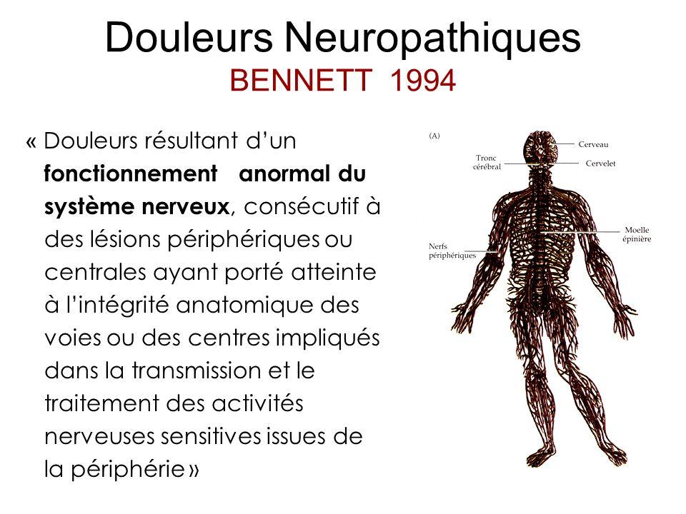 « Douleurs résultant dun fonctionnement anormal du système nerveux, consécutif à des lésions périphériques ou centrales ayant porté atteinte à lintégr