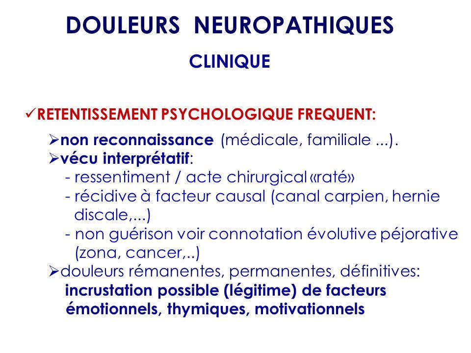 RETENTISSEMENT PSYCHOLOGIQUE FREQUENT: non reconnaissance (médicale, familiale...). vécu interprétatif : - ressentiment / acte chirurgical «raté» - ré