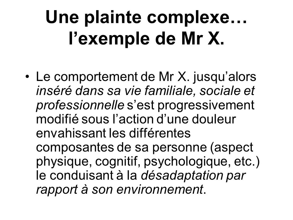 Une plainte complexe… lexemple de Mr X.Le comportement de Mr X.