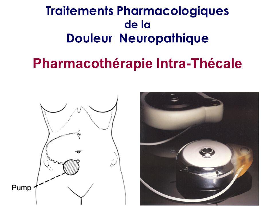 Traitements Pharmacologiques de la Douleur Neuropathique Pharmacothérapie Intra-Thécale