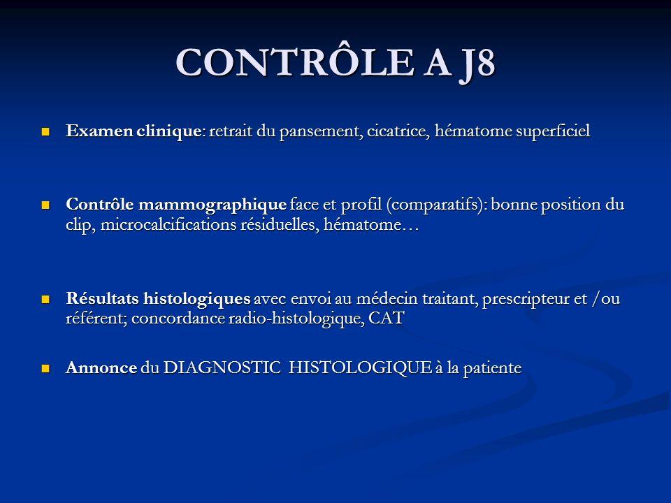 CONTRÔLE A J8 Examen clinique: retrait du pansement, cicatrice, hématome superficiel Examen clinique: retrait du pansement, cicatrice, hématome superf
