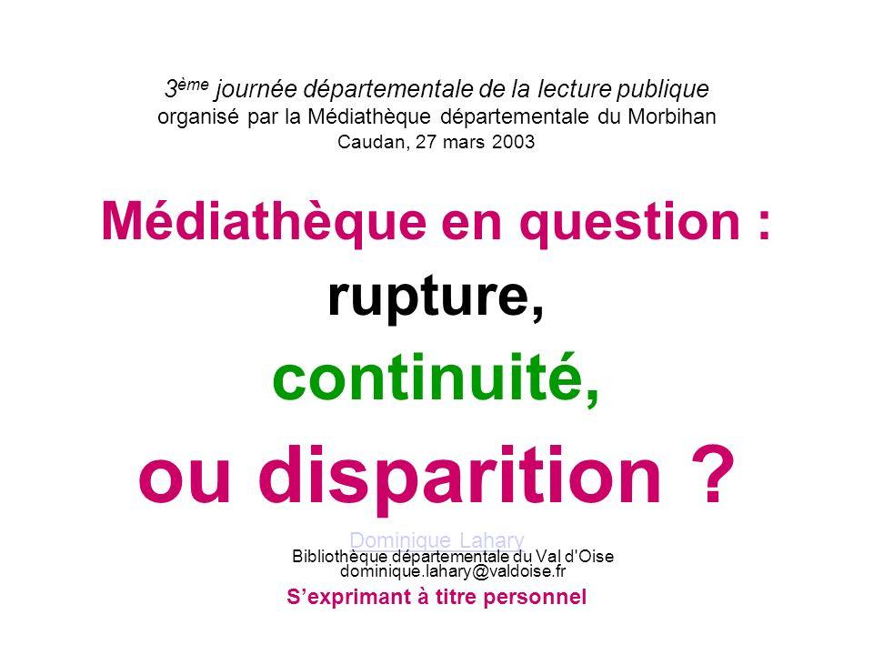Médiathèques en […] disparition ? 3 ème journée départementale de la lecture publique organisé par la Médiathèque départementale du Morbihan Caudan, 2