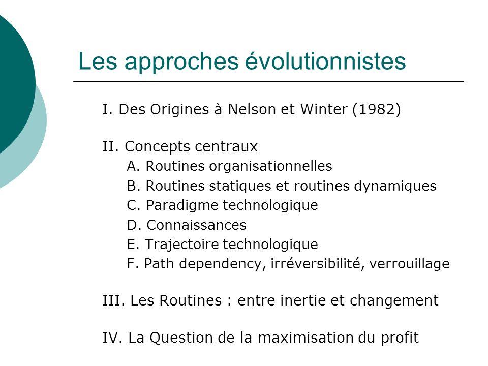 Les approches évolutionnistes I. Des Origines à Nelson et Winter (1982) II. Concepts centraux A. Routines organisationnelles B. Routines statiques et