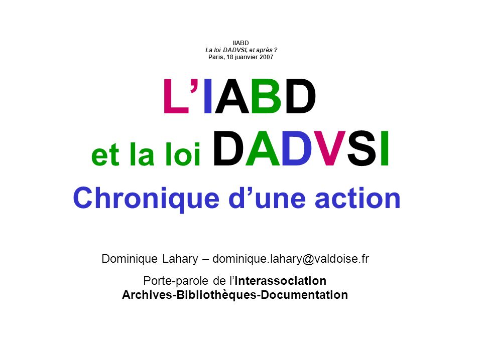 La loi DADVSI, et après .– IABD, Paris, 18 janvier 2007 Plan 1.