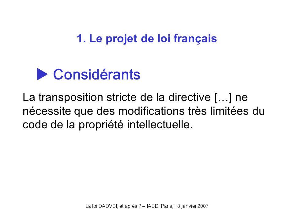 La loi DADVSI, et après . – IABD, Paris, 18 janvier 2007 1.
