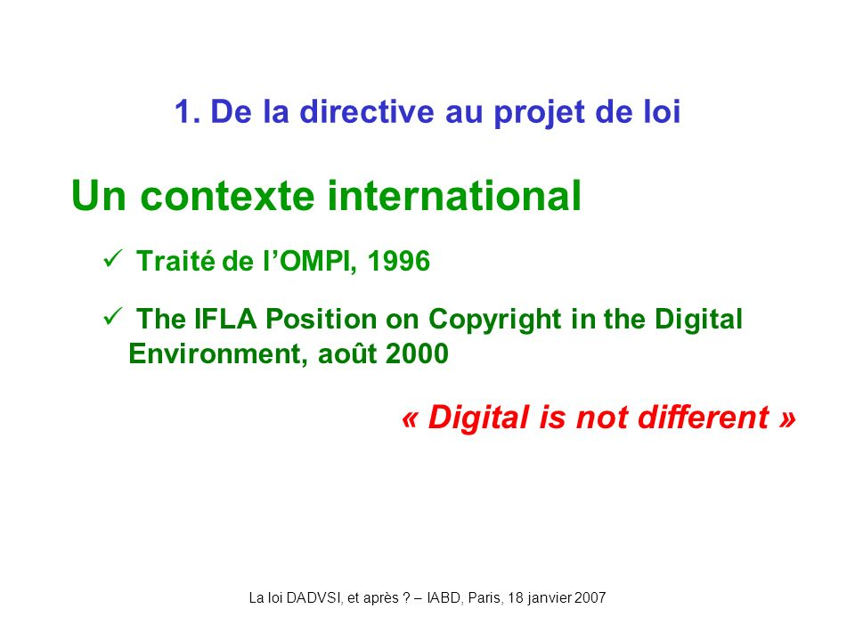 La loi DADVSI, et après .– IABD, Paris, 18 janvier 2007 4.