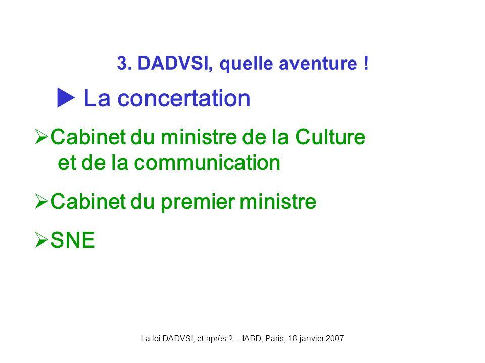 La loi DADVSI, et après . – IABD, Paris, 18 janvier 2007 3.