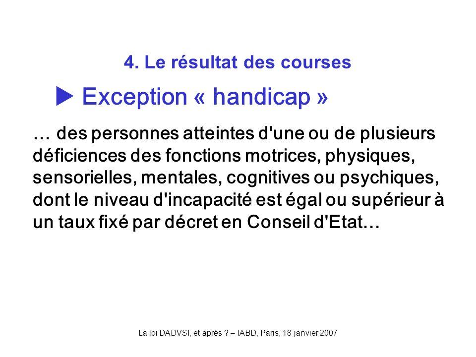 La loi DADVSI, et après . – IABD, Paris, 18 janvier 2007 4.