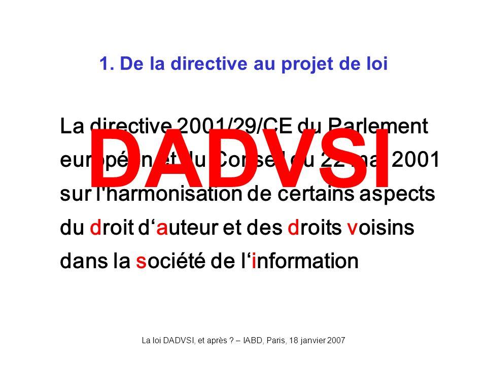 La loi DADVSI, et après .– IABD, Paris, 18 janvier 2007 3.