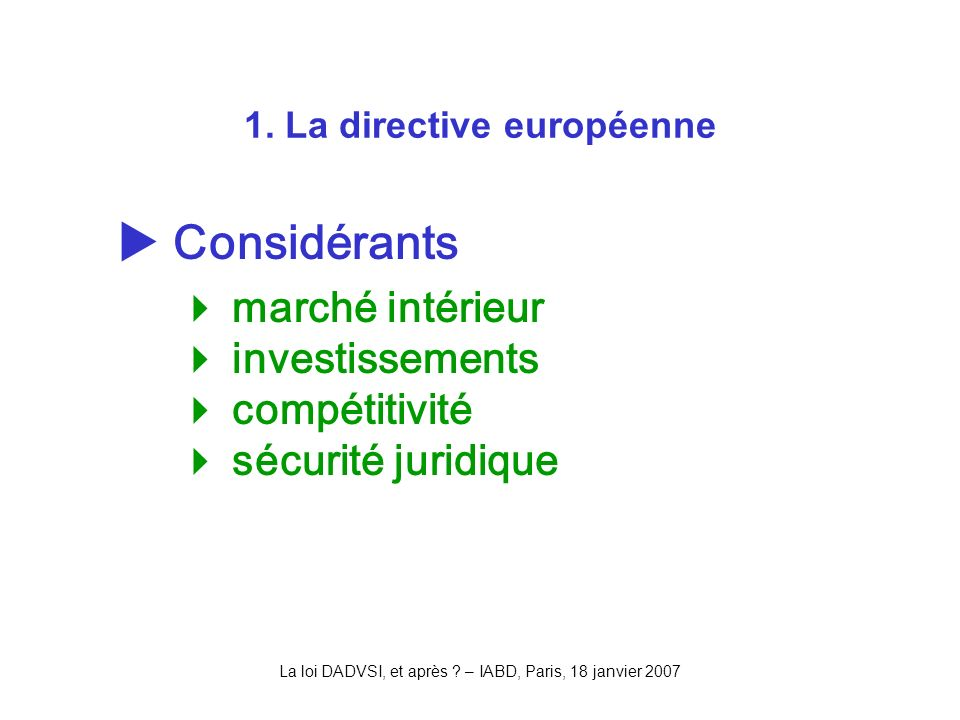 La loi DADVSI, et après .– IABD, Paris, 18 janvier 2007 Pourquoi de nouvelles exceptions .