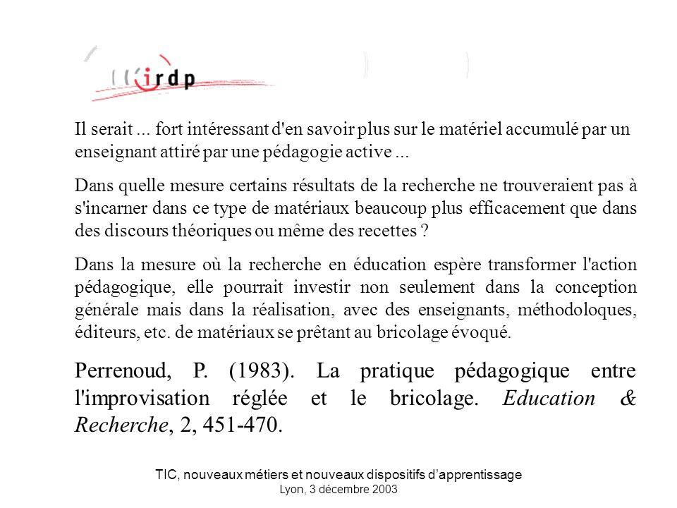 TIC, nouveaux métiers et nouveaux dispositifs dapprentissage Lyon, 3 décembre 2003 Il serait...