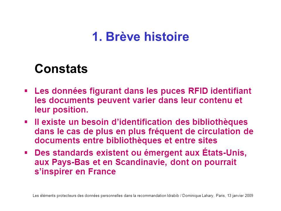 Les éléments protecteurs des données personnelles dans la recommandation Idrabib / Dominique Lahary, Paris, 13 janvier 2009 1. Brève histoire Constats