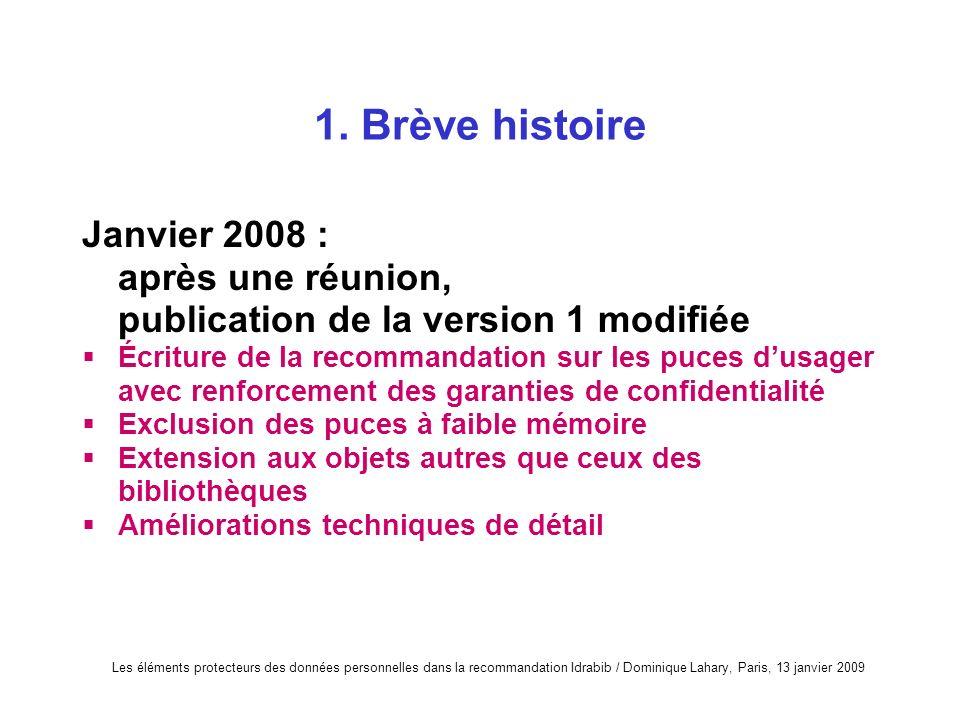 Les éléments protecteurs des données personnelles dans la recommandation Idrabib / Dominique Lahary, Paris, 13 janvier 2009 1. Brève histoire Janvier