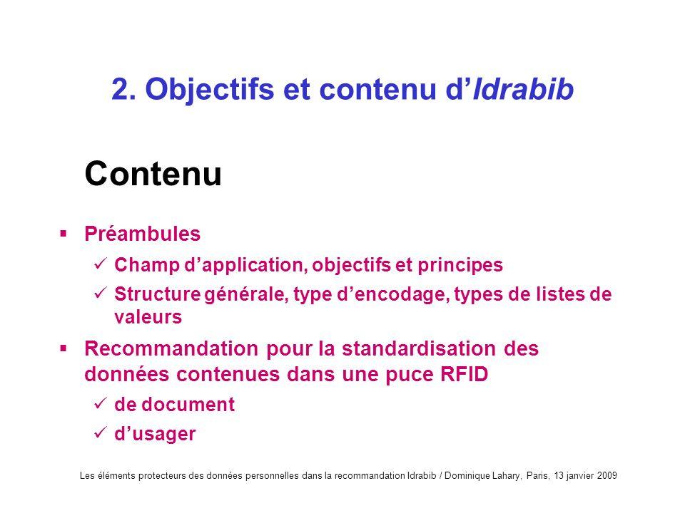 Les éléments protecteurs des données personnelles dans la recommandation Idrabib / Dominique Lahary, Paris, 13 janvier 2009 2. Objectifs et contenu dI