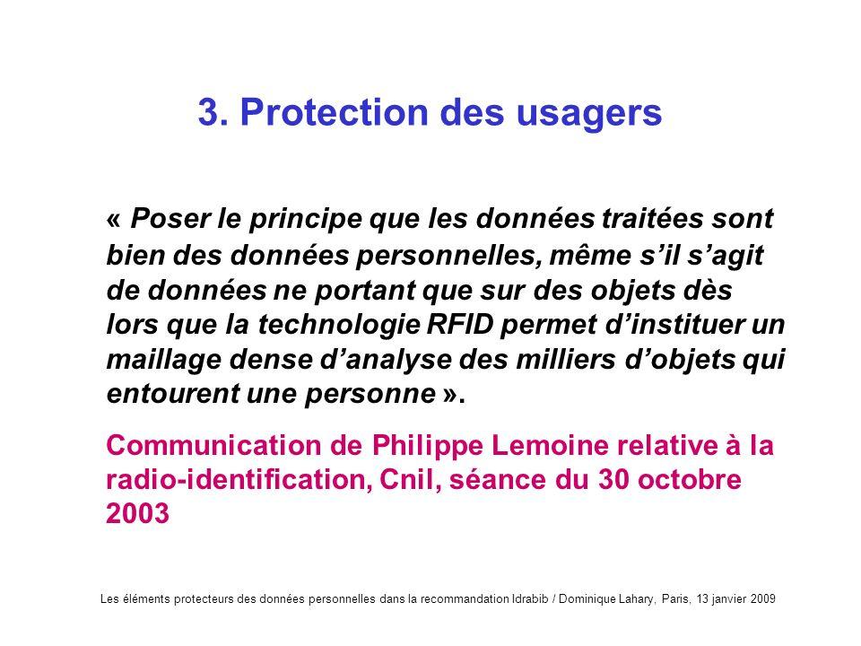 Les éléments protecteurs des données personnelles dans la recommandation Idrabib / Dominique Lahary, Paris, 13 janvier 2009 3. Protection des usagers