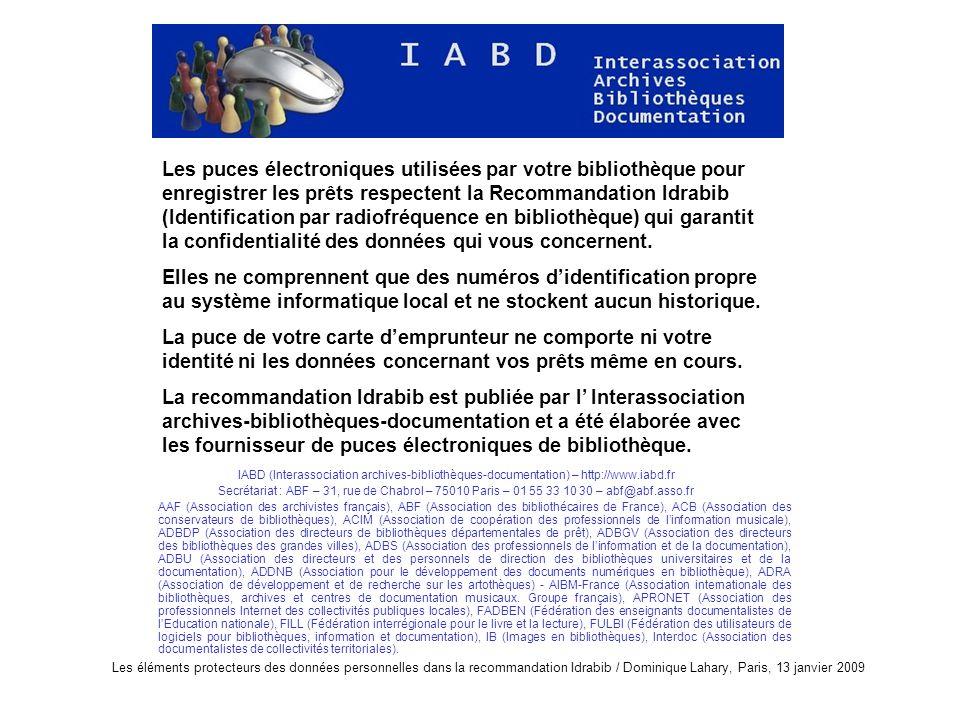Les éléments protecteurs des données personnelles dans la recommandation Idrabib / Dominique Lahary, Paris, 13 janvier 2009 IABD (Interassociation arc