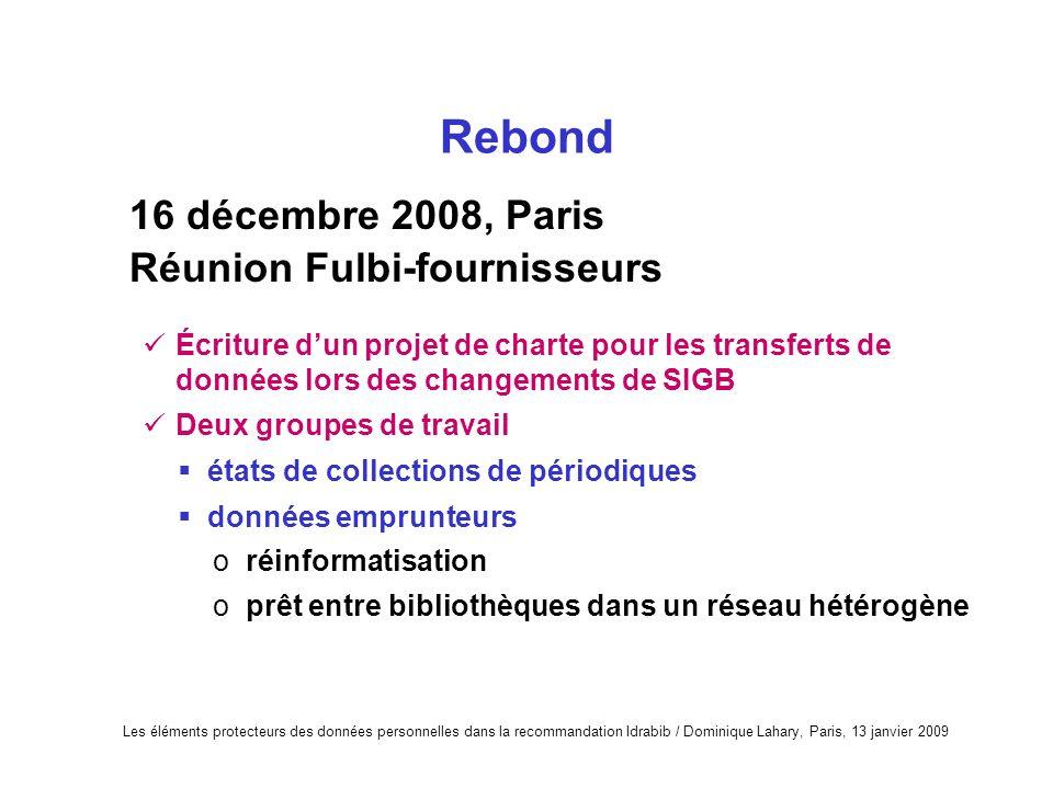 Rebond 16 décembre 2008, Paris Réunion Fulbi-fournisseurs Écriture dun projet de charte pour les transferts de données lors des changements de SIGB De